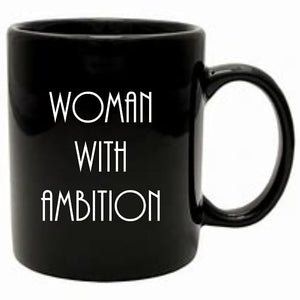 Woman With Ambition Mug