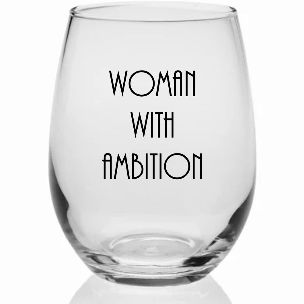 Woman With Ambition Wine Glass