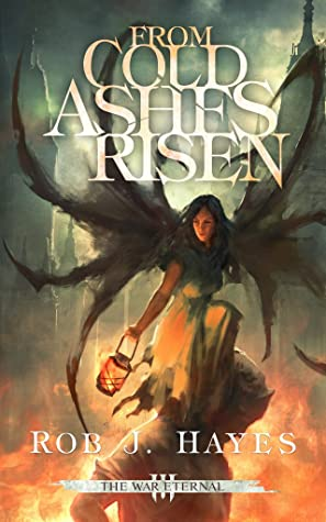 From Cold Ashes Risen by Rob J. Hayes