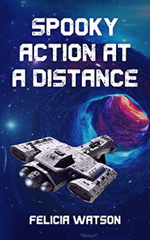 Spooky Action at a Distance by Felicia Watson
