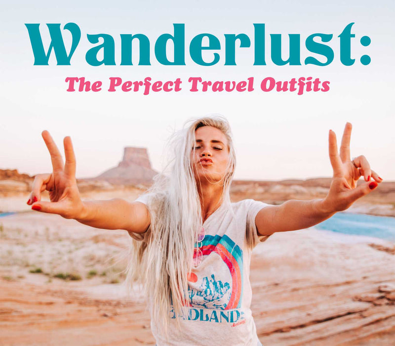 Wanderlust: The Perfect Travel Outfits