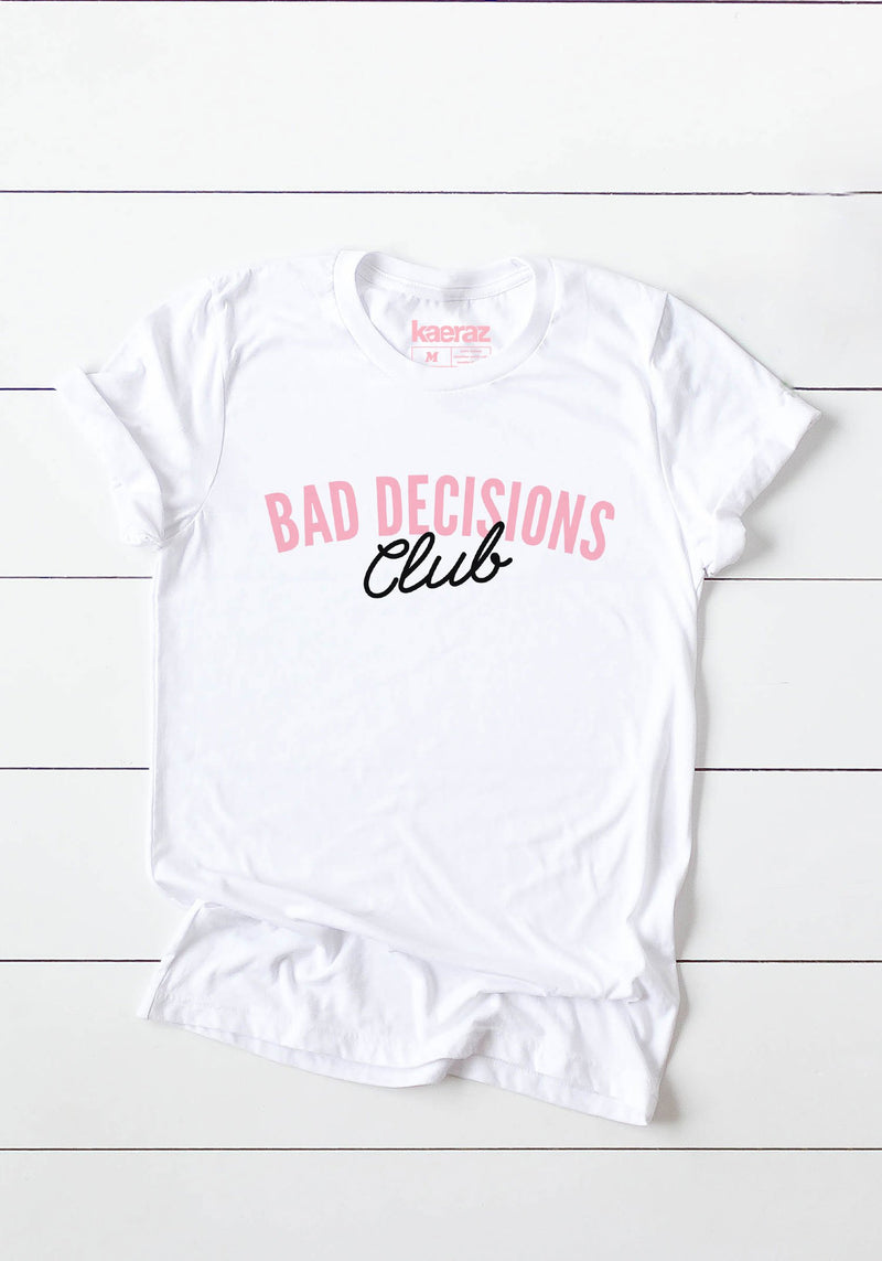 Bad Decisions Club Tee / womens graphic tees / girl gang tshirt / feminist clothing / busy making shirts