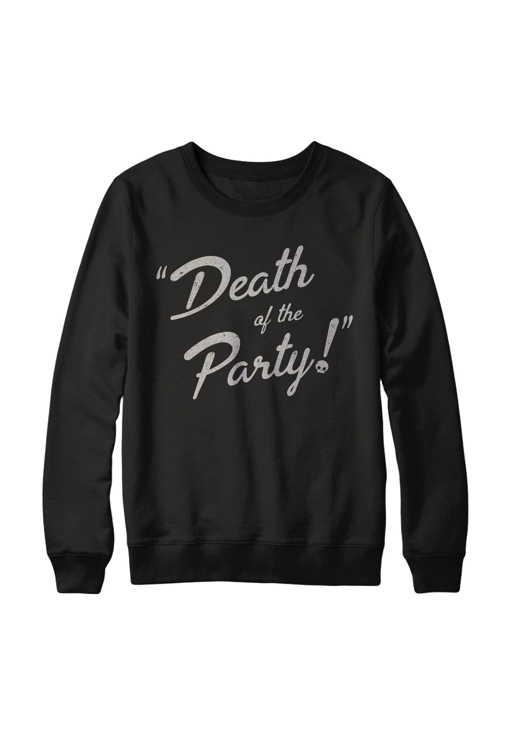 Death of the Party Sweatshirt / womens graphic sweatshirts funny / goth witch witchy clothing / mystical ghoul ghost halloween sweater