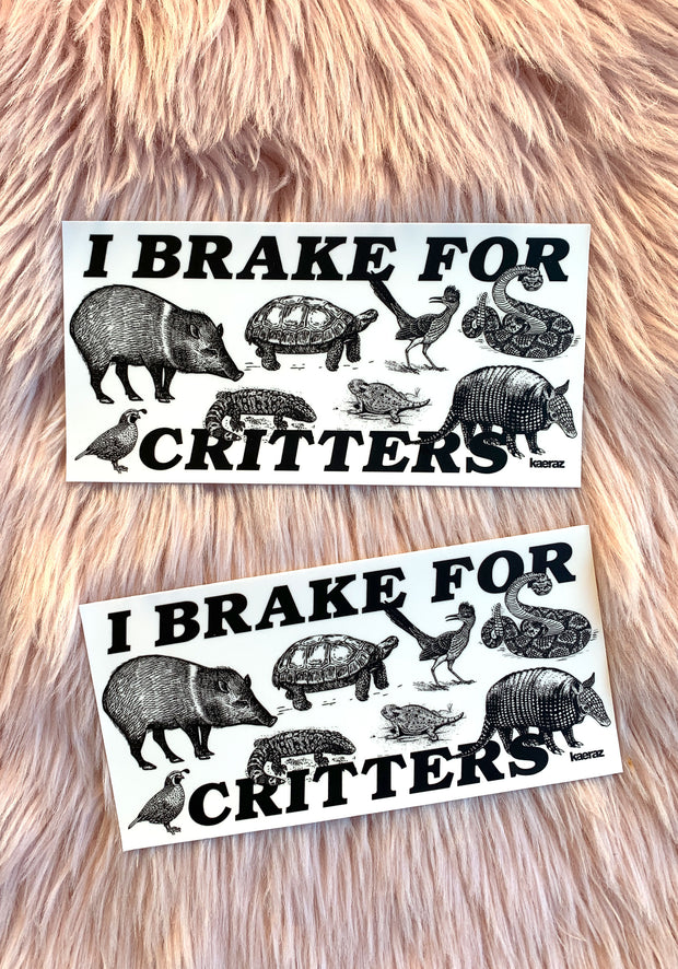 I Brake For Critters Bumper Sticker 1