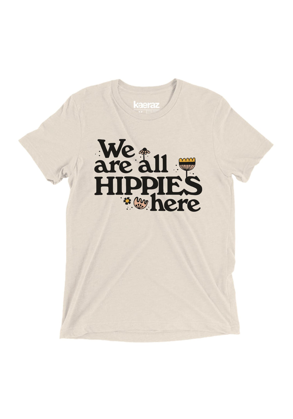 We Are All Hippies Here Tee