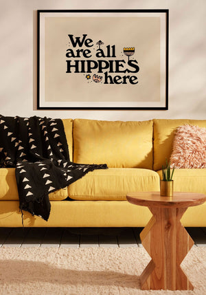 We Are All Hippies Poster Print
