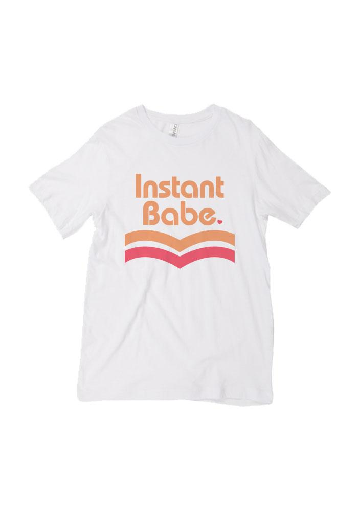 Instant Babe Tee