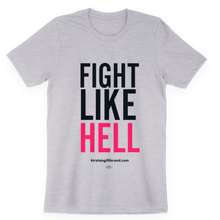 "Load image into Gallery viewer, ""Fight Like Hell"" Gender-Neutral Tee"