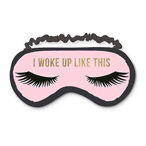 I Woke Up Like This Eye Mask
