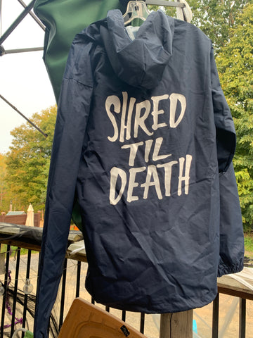 Shred til death windbreaker