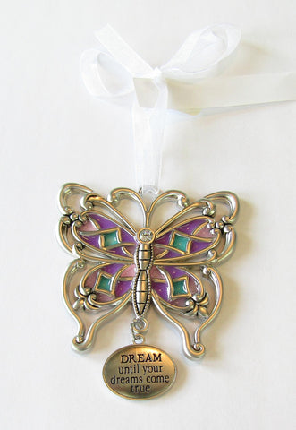 Butterfly Ornament - Dream Until Your Dreams Come True