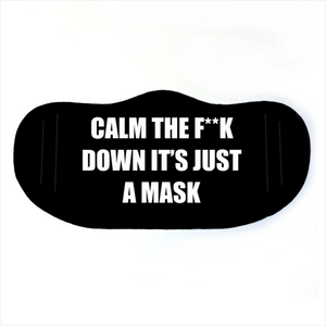 Face Mask - Calm the F**k Down