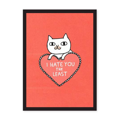 A3 Hate You The Least Print