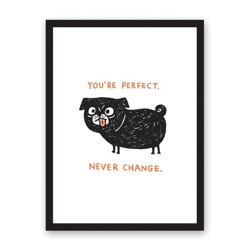 A3 Perfect Never Change Print
