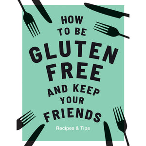 Gluten Free and Keep Friends