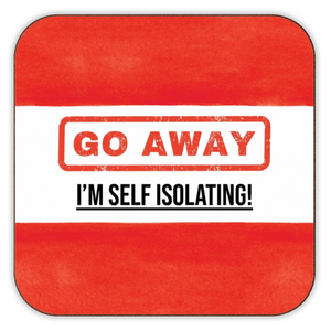 Go Away - I'm Self Isolating Red Coaster