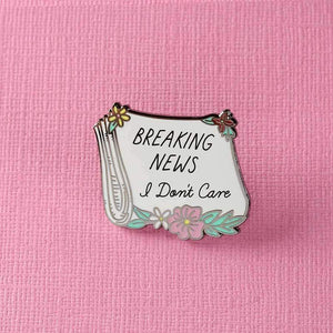 Breaking News I Dont Care Pin
