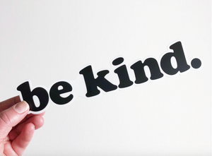 Be Kind Vinyl Sticker - Large