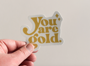 You Are Gold Vinyl Sticker