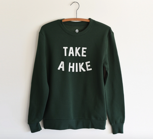 Take A Hike Unisex Sweatshirt