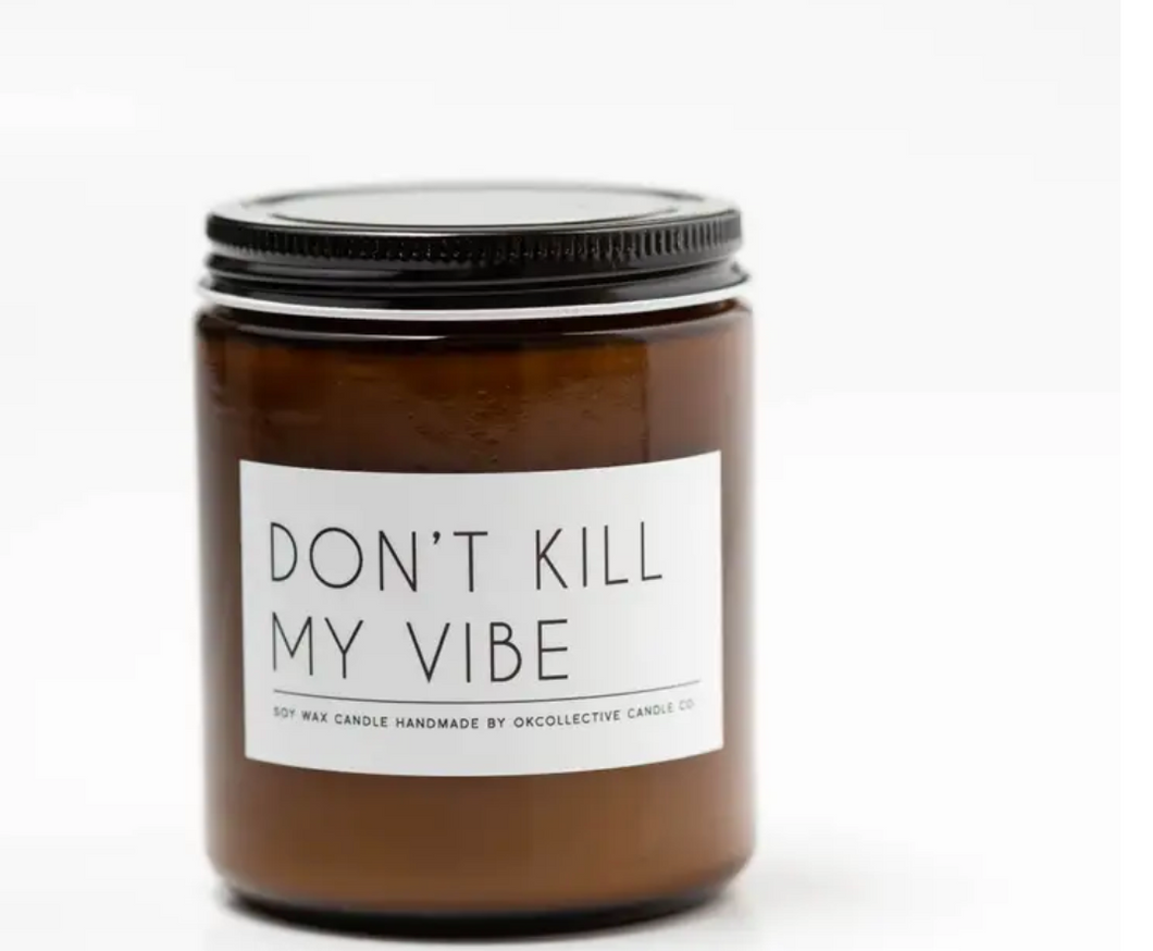 Okcollective Don't Kill My Vibe Candle