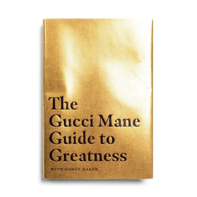 The Gucci Mane Guide to Greatness Book