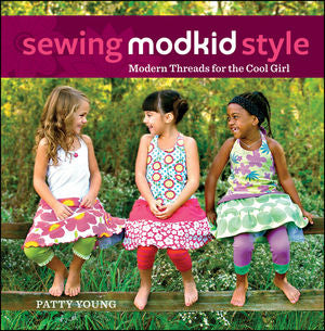 Sewing MODKID Style:  Cool Threads for the Modern Girl by Patty Young