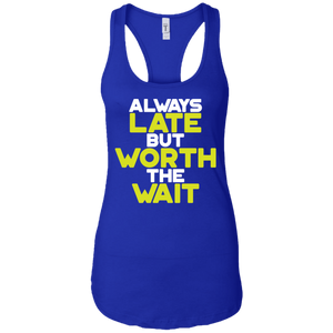 Always late but worth the wait unisex T-shirt