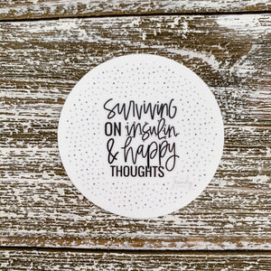 Surviving on Insulin & Happy Thoughts - Monochrome - Circle sticker