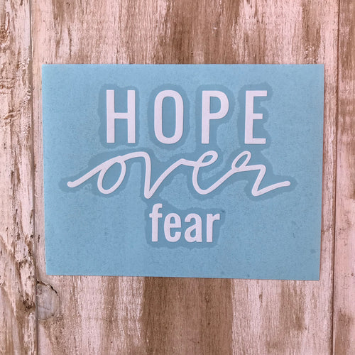 Hope over Fear Decal