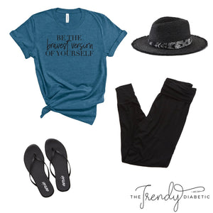 Be the Bravest Version of Yourself : Unisex fit : Multiple Colors