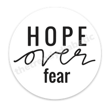 Hope over Fear Circle Sticker