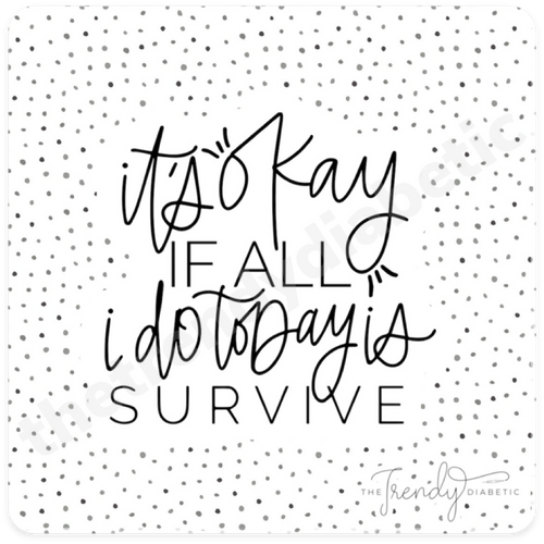 It's okay if all I do today is survive Sticker