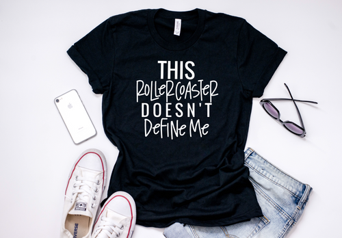 This Rollercoaster Doesn't Define Me : Unisex t-shirt : Multiple Colors