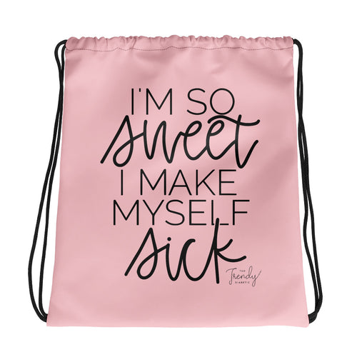 I'm so sweet I make myself sick : Drawstring bag