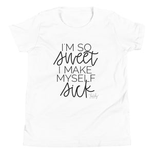 I'm so sweet I make myself sick : Youth Short Sleeve T-Shirt