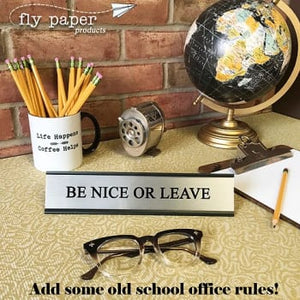 Fly Paper Be Nice or Leave