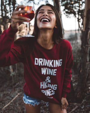 Drinking Wine and Hiking Pines Sweatshirt