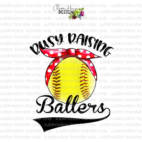 Busy Raising Ballers Softball (Sublimation Transfer)