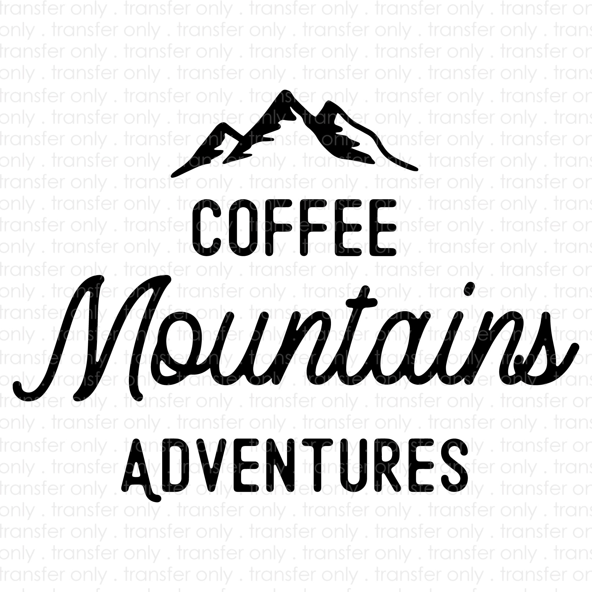 Coffee Mountains Adventures (Sublimation Transfer)