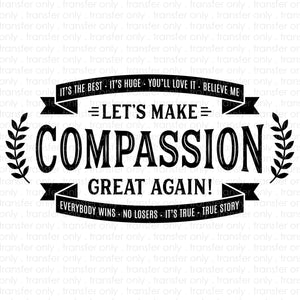 Compassion Great Again (Sublimation Transfer)