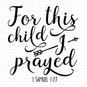 For This Child I Prayed (Sublimation Transfer)