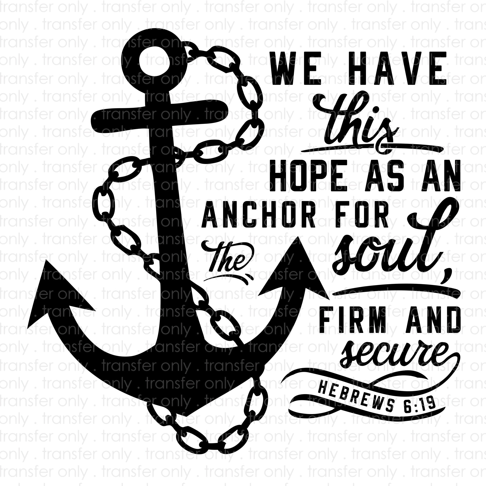 Hope Anchors Soul (Sublimation Transfer)