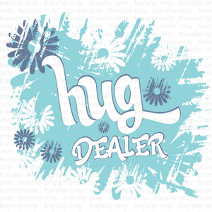 Hug Dealer (Sublimation Transfer)