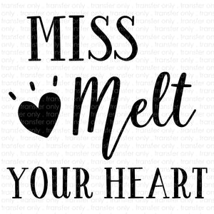 Miss Melt Your Heart (Sublimation Transfer)