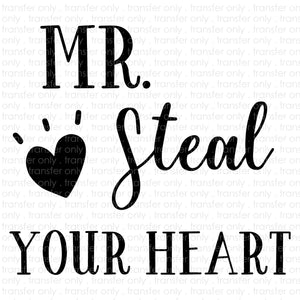 Mr. Steal Your Heart (Sublimation Transfer)
