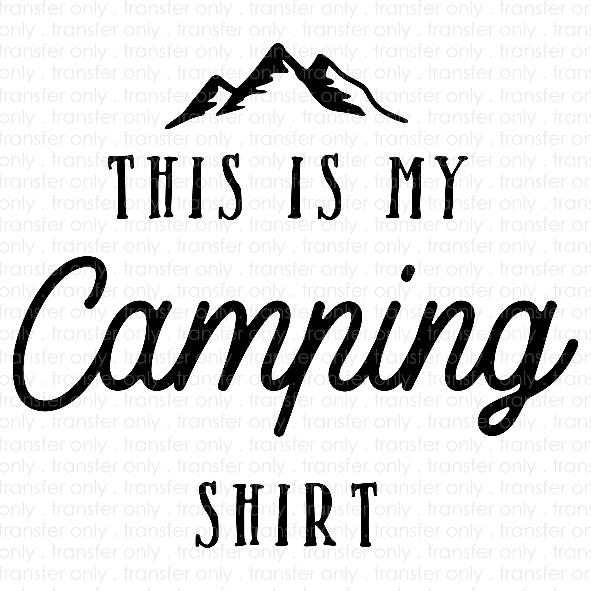 This Is My Camping Shirt (Sublimation Transfer)