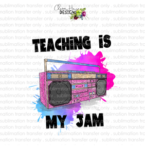 Teaching Is My Jam Boombox (Sublimation Transfer)