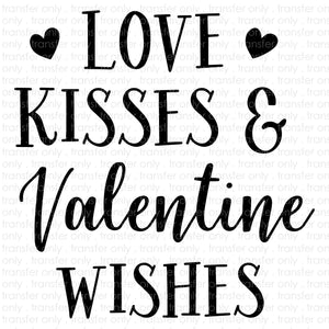 Love Kisses and Valentine Wishes (Sublimation Transfer)