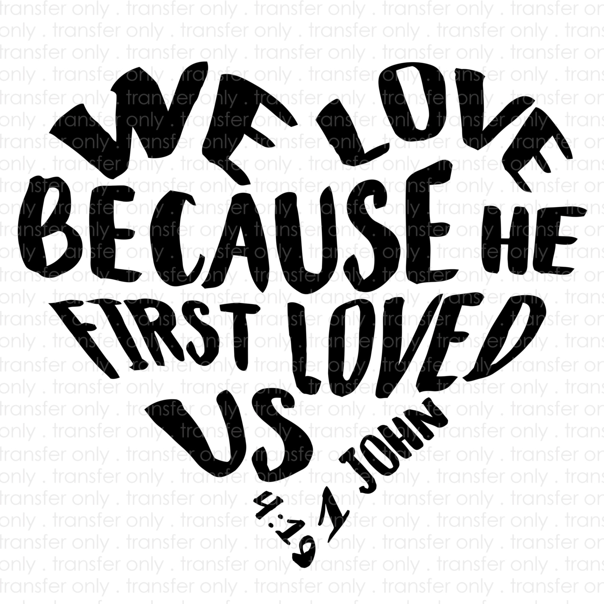 He First Loved Us Heart (Sublimation Transfer)